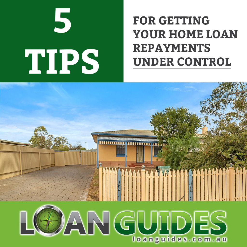 5 Tips For Getting Your Home Loan Repayments Under Control (002)