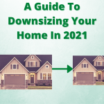 A Guide To Downsizing Your Home In 2021 - Featured Image