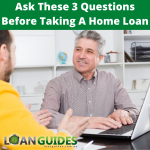 Ask These 3 Questoins That Why Need A Home Loan