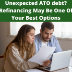 Unexpected ATO debt Refinancing May Be One Of Your Best Options