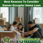 Best Reasons To Consider Owner-Occupier Home Loan