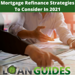 Mortgage Refinance Strategies To Consider In 2021