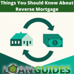 Things You Should Know About Reverse Mortgage